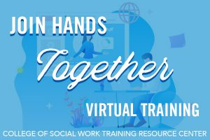 CoSW Offers New Virtual Trainings for Foster Parents