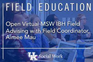 Open Virtual MSW IBH Field Advising with Field Coordinator, Aimee Mau