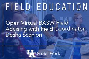 Open Virtual BASW Field Advising with Field Coordinator, Desha Scanlon