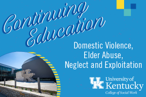 Virtual Continuing Education Course: Domestic Violence, Elder Abuse, Neglect And Exploitation