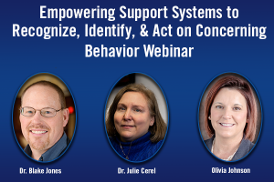 Empowering Support Systems to Recognize, Identify, and Act on Concerning Behavior Webinar