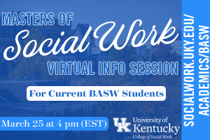 MSW Info Session for Current UK BASW Students
